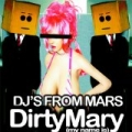 Dirty Mary (My Name Is) by Djs From Mars