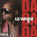 Da Da Da [Explicit] by Lil Wayne