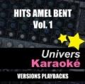 Hits Amel Bent, Vol. 1 by Univers Karaoké