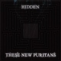 Hidden by These New Puritans