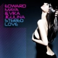 Stereo Love by Edward Maya Feat. Vika Jigulina