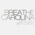 It's Classy, Not Classic by Breathe Carolina