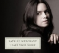 Leave Your Sleep [+Digital Booklet] by Natalie Merchant