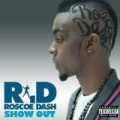 Show Out [Explicit] by Roscoe Dash
