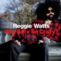 Why S*** So Crazy? [Explicit] by Reggie Watts