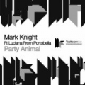 Party Animal by Mark Knight featuring Luciana From Portobella