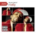 Playlist: The Very Best Of R. Kelly [Explicit] by R. Kelly