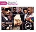 Playlist: The Very Best Of Fishbone by Fishbone