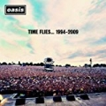 Time Flies... 1994-2009 by Oasis