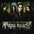 Kick In The Teeth [Explicit] by Papa Roach
