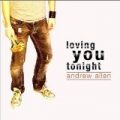 Loving You Tonight - Single by Andrew Allen