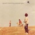 Good Morning Passenger by Good Morning Passenger