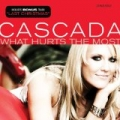 What Hurts The Most by Cascada