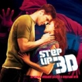Step Up 3D (Original Motion Picture Soundtrack) by Step Up 3D
