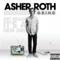 G.R.I.N.D. (Get Ready It's A New Day) [Explicit] by Asher Roth