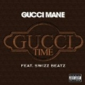 Gucci Time (Feat. Swizz Beats) [Explicit] [Explicit] by Gucci Mane