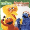 Sesame Street: Platinum All-Time Favorites by Sesame Street