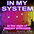 In My System (Karaoke) (In the style of Tinchy Stryder) by 2010s Karaoke Band