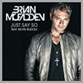Just Say So Feat. Kevin Rudolf by Brian McFadden