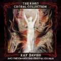 The Kinks Choral Collection By Ray Davies And The Crouch End Festival Chorus by Ray Davies