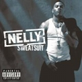 Sweatsuit [Explicit] by Nelly