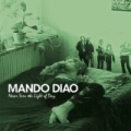 If I Don't Live Today, Then I Might Be Here Tomorrow by Mando Diao