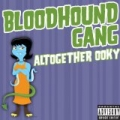 Altogether Ooky [Explicit] by The Bloodhound Gang