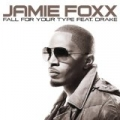 Fall For Your Type [Explicit] by Jamie Foxx featuring Drake