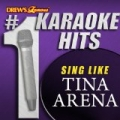Drew's Famous # 1 Karaoke Hits: Sing Like Tina Arena by The Karaoke Crew