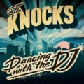 Dancing With The DJ by The Knocks