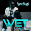 Wet [Explicit] by Snoop Dogg