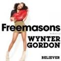 Believer [+video] by Freemasons Feat. Wynter Gordon