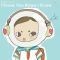 I Know You Know I Know by Gabby La La