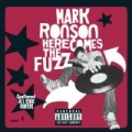 Here Comes The Fuzz [Explicit] by Mark Ronson