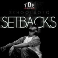 Setbacks [Explicit] by Schoolboy Q