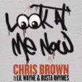 Look At Me Now [Explicit] by Chris Brown featuring Lil Wayne & Busta Rhymes