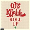 Roll Up [Explicit] by Wiz Khalifa