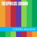 Lovers Holiday by Theophilus London