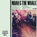 L.I.F.E.G.O.E.S.O.N. by Noah & The Whale