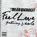 Feel Love [Explicit] by Sean Garrett feat. J.Cole