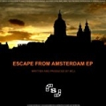 Escape From Amsterdam EP by MCJ
