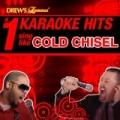 Drew's Famous # 1 Karaoke Hits: Sing Like Cold Chisel by The Karaoke Crew