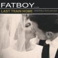 Last Train Home by Fatboy