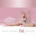 Pink Friday by Nicki Minaj
