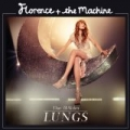 Lungs: The B-Sides [+digital booklet] by Florence + The Machine