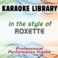 In the Style of Roxette (Karaoke - Professional Performance Tracks) by Karaoke Library
