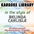 In the Style of Belinda Carlisle (Karaoke - Professional Performance Tracks) by Karaoke Library