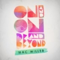 On And On And Beyond [Explicit] by Mac Miller