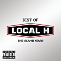 Best Of Local H – The Island Years [Explicit] by Local H