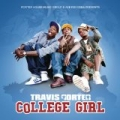 College Girl [Explicit] by Travis Porter